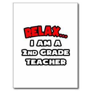 RelaxI Am A 2nd Grade Teacher Post Card