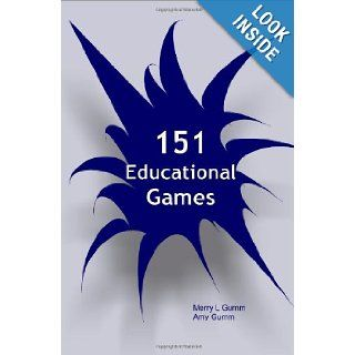 151 Educational Games Merry L Gumm, Amy Gumm 9780976172413 Books