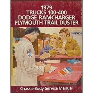 1979 Dodge 100 400 Pickup Truck, Ramcharger, Trail Duster Repair Shop Manual Original Dodge Books