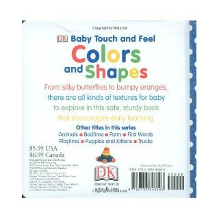 Colors and Shapes (BABY TOUCH & FEEL) DK Publishing 9780756643003 Books