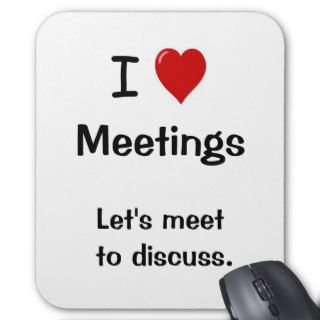 I Love Meetings   Funny Office Saying Mousepad