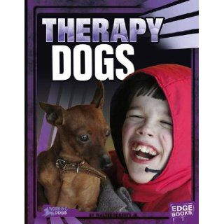 Therapy Dogs (Dogs on the Job) Jr., Walter Roberts, Ilene Cohen Pearson, Robert L McConnell, Timothy J Griffin 9781476501321 Books