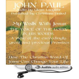 The Voice of the Lord My Walk With Jesus (Audible Audio Edition) Christians United, John Paul, Glenn Langohr Books