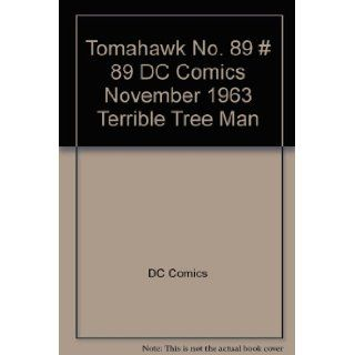 Tomahawk No. 89 # 89 DC Comics November 1963 Terrible Tree Man DC Comics Books