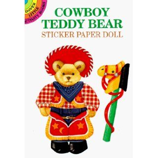 Cowboy Teddy Bear Sticker Paper Doll (Dover Little Activity Books) Crystal Collins Sterling 9780486292434 Books