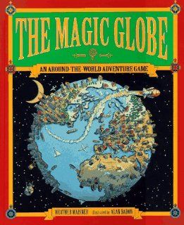 The Magic Globe An Around the World Adventure Game (Gamebook) Heather Maisner, Alan Baron 9781564024459 Books