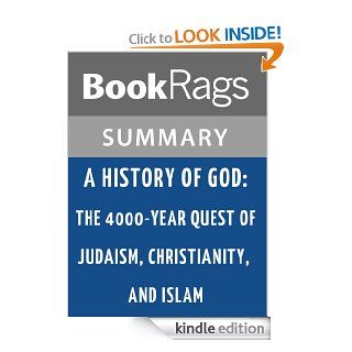 A History of God The 4000 year Quest of Judaism, Christianity, and Islam by Karen Armstrong  Summary & Study Guide eBook BookRags Kindle Store