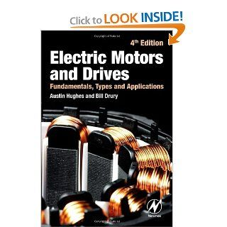 Electric Motors and Drives Fundamentals, Types and Applications, 4th Edition Austin Hughes 9780080983325 Books