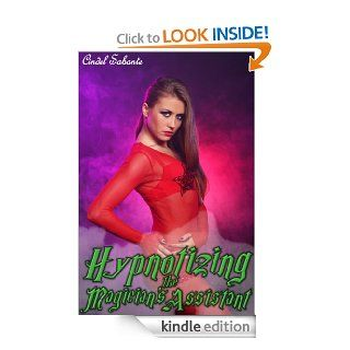 Hypnotizing the Magician's Assistant (Humiliation & Mind Control) eBook Cindel Sabante Kindle Store
