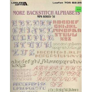 More Backstitch Alphabets   Mini Series #20   #705   Counted Cross Stitch Patterns   Leisure Arts Leisure Arts Designers Books