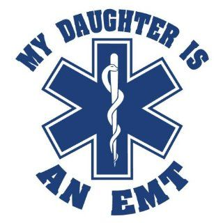My Daughter Is An EMT Non Reflective Decal   Emergency Medical Decals Industrial Warning Signs
