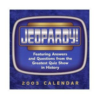 Jeopardy 2003 Block Calendar Featuring Answers and Questions from the Greatest Quiz 9780740725746 Books