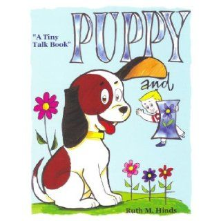 Puppy and I (Tiny) (A Tiny Talk Book) Hinds M. Ruth 9780976423232 Books