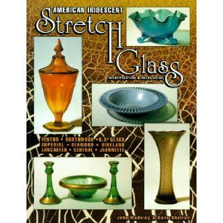 American Iridescent Stretch Glass Identification & Value Guide, Fenton, Northwood, U.S. Glass, Imperial, Diamond, Vineland, Lancaster, Central, Jeannette John Madeley, Dave Shetlar 9781574320329 Books