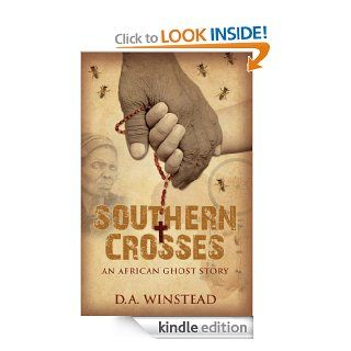 Southern Crosses An African Ghost Story eBook D. A. Winstead Kindle Store