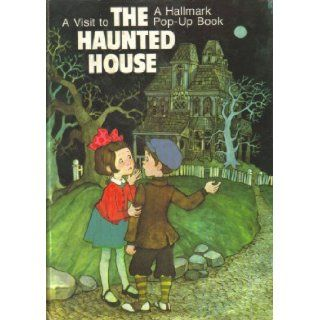 A Visit to the Haunted House   (A Hallmark Pop Up Book) Dean Walley, Arlene Noel Books