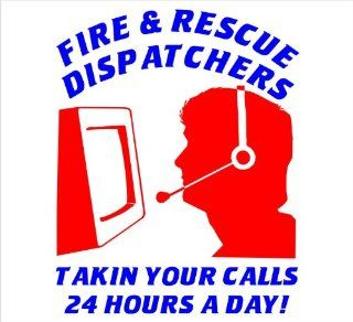 "Firefighter Decals Fire and Rescue Dispatchers Takin Your Calls 24 Hours a Day 911 Dispatcher Decal Sticker Laptop, Notebook, Window, Car, Bumper, EtcStickers 4""x5""in. in BLUE AND RED Exterior Window Sticker with"