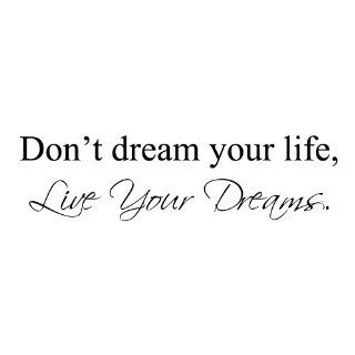 Don't Dream Your Life, Live Your Dreams   Inspirational Wall Decal Sticker Vinyl Art Quote (Black, Medium)   Wall Decor Stickers