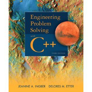 Engineering Problem Solving with C++ (3rd Edition) (9780132492652) Delores M. Etter, Jeanine A. Ingber Books