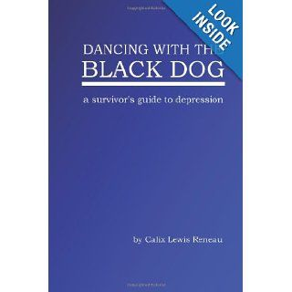 Dancing with the Black Dog Calix Lewis Reneau 9781481243100 Books