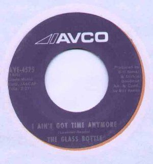 Glass Bottle   I Ain't Got Time Anymore   7 inch vinyl / 45 Music