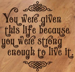 You Were Given This Life Because You Were Strong Enough to Live it. Wall Vinyl Sticker Lettering Memorial Decal 12Wx12H Carnation Pink