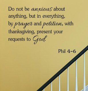 Do not be anxious about anything but in everything by prayer and petition with thanksgiving present your requests to God Vinyl Wall Decals Quotes Sayings Words Art Decor Lettering Vinyl Wall Art Inspirational Uplifting   Nursery Wall Decor