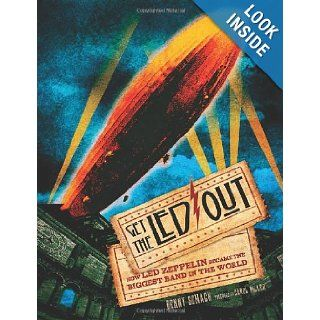 Get the Led Out How Led Zeppelin Became the Biggest Band in the World Denny Somach, Carol Miller 9781402789410 Books