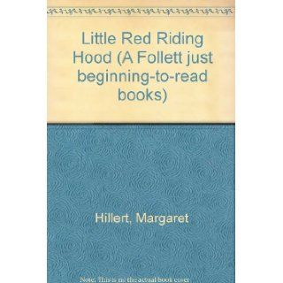 Little Red Riding Hood (A Follett just beginning to read books) Margaret Hillert 9780695315436 Books