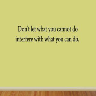 Don't Let What You Cannot Do Interfere with What You Can Do Inspirational Wall Quote Decals Office Sports Wall Art Sticker   Wall Decor Stickers