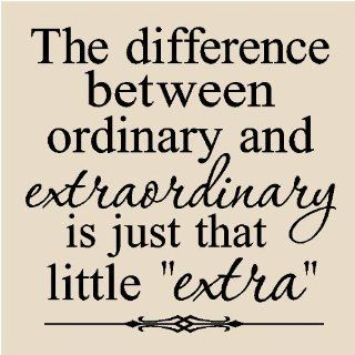 The difference between ordinary and extraordinary is just that little extra 12x12 vinyl wall art decals sayings words lettering quotes home decor   Wall Decor Stickers