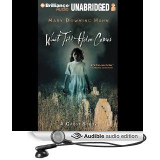 Wait Till Helen Comes A Ghost Story (Audible Audio Edition) Mary Downing Hahn, Ellen Grafton Books
