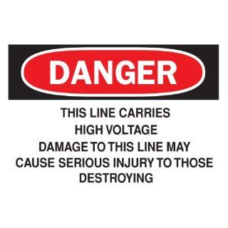 "Brady 84924 Self Sticking Polyester, 10"" X 14"" Danger Sign Legend ""This Line Carries High Voltage Damage To This Line May Cause Serious Injury To Those Destroying"" Industrial Warning Signs"