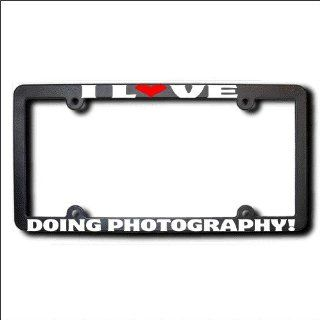 DOING PHOTOGRAPHY I Love REFLECTIVE License Plate Frame (T) USA Automotive