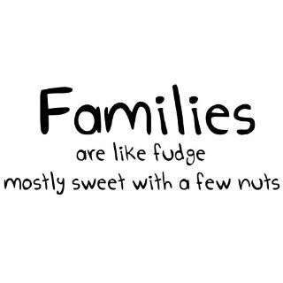 Families Are Like Fudge Mostly Sweet With A Few Nuts   Wall Decal Family Quote Vinyl Decals Lettering (Black, Medium)   Wall Decor Stickers