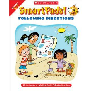 Smart Pads Following Directions 40 Fun Games to Help Kids Master Following Directions Holly Grundon, Joan Novelli 9780439720779 Books