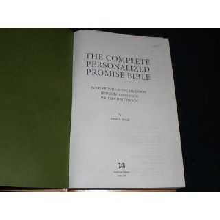 The Complete Personalized Promise Bible Every Promise in the Bible from Genesis to Revelation, Written Just for You (Personalized Promise Bible)Promise Bible) (Personalized Promise Bible) James Riddle 9781577945376 Books