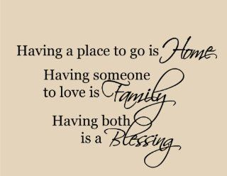 Having a Place to go is Home, Having Someone to Love is Family, Having both is a Blessing Vinyl Wall Art Decal Quote Home Decor   Wall Decor Stickers