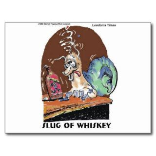 Slug Of Whiskey Funny Snail Gifts & Tees Post Card