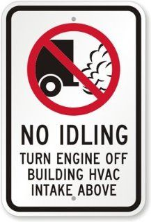 "No Idling   Turn Engine Off Building Hvac Intake Above (With No Idling Graphic), Engineer Grade Reflective Aluminum Sign, 18"" x 12"""