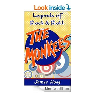 Legends of Rock & Roll   The Monkees An unauthorized fan tribute eBook James Hoag, Sherrie Dolby Arnoldy Kindle Store