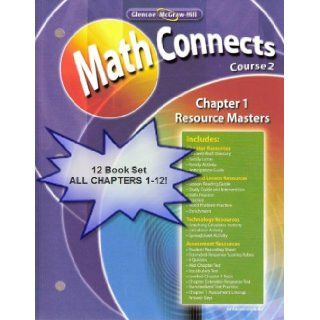 Glencoe McGraw Hill   Math Connects Concepts, Skills, and Problem Solving   Course 2   Chapter Resource Masters Package   Chapters 1 12 Various 9780078791871 Books