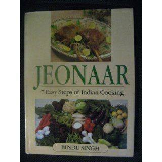 Jeonaar 7 Easy Steps of Indian Cooking Bindu Singh 9788172030186 Books