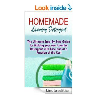 Homemade Laundry Detergent The Ultimate Step By Step Guide For Making Your Own Laundry Detergent With Ease And At A Fraction Of The Cost eBook Alexis Murphy Kindle Store