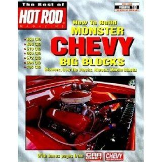 How to Build Monster Chevy Big Blocks (Hot Rod Technical Library) Hot Rod Magazine 9781884089442 Books
