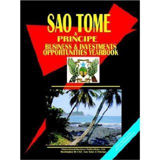 Sao Tome and Principe Business & Investment Opportunities Yearbook (9780739713457) Ibp Usa, USA International Business Publications Books