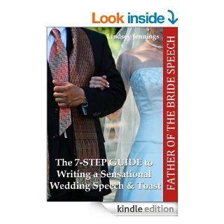 Father of the Bride Speech (The 7 STEP GUIDE to Writing a Sensational Wedding Speech & Toast)   Kindle edition by Lindsey Jennings. Reference Kindle eBooks @ .