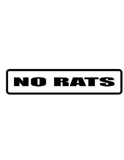 "8"" Printed color no rats funny saying decal/stickers for autos, windows, laptops, motorcycle helmets. Weather resistant vinyl sticker decal for any smooth surface such as windows bumpers laptops or any smooth surface."
