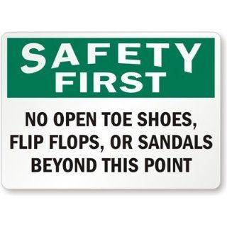 "Safety First   No Open Toe Shoes, Flip Flops, Or Sandals Beyond This Point, Plastic Sign, 10"" x 7"" Industrial Warning Signs"
