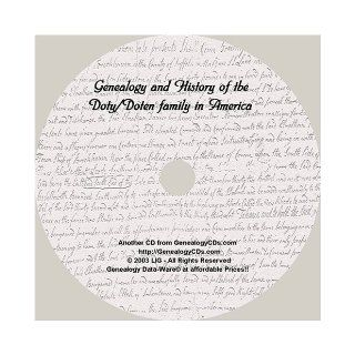 The Doty Doten family in America (A Searchable CD Containing the Complete Text of this Historic Book) GenealogyCDs Books